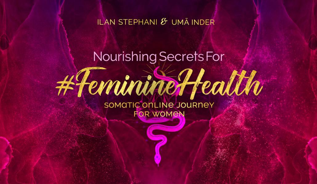 Nourishing Secrets For Feminine Health – Selfcare Journey